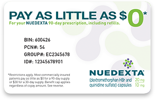 NUEDEXTA Co-Pay Card may be available to qualified privately insured patients